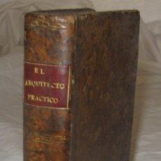 Libros antiguos: EL ARQUITECTO PRÁCTICO, CIVIL, MILITAR, Y AGRIMENSOR, DIVIDIDO EN TRES LIBROS. (2ª IMPRESIÓN, 1793).. Lote 122206267