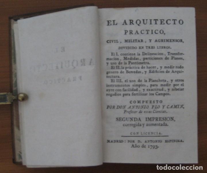 Libros antiguos: EL ARQUITECTO PRÁCTICO, CIVIL, MILITAR, Y AGRIMENSOR, DIVIDIDO EN TRES LIBROS. (2ª IMPRESIÓN, 1793). - Foto 3 - 122206267