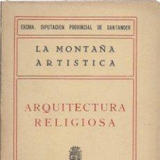 Libros antiguos: LA MONTAÑA ARTÍSTICA. ARQUITECTURA RELIGIOSA. TEXTO: E. ORTIZ DE LA TORRE. (1926). Lote 122765267