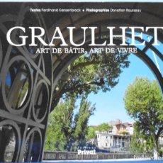 Libros antiguos: LIBRO EN FRANCES: EL ARTE DE CONSTRUIR-EL ARTE DE VIVIR : GRAULHET ART DE BÀTIR. ART DE VIVRE Nº155. Lote 122831851