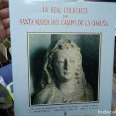 Libros antiguos: LA REAL COLEGIATA DE SANTA MARÍA DEL CAMPO DE LA CORUÑA. 1989 JOSE RAMÓN SORALUCE. Lote 123517031
