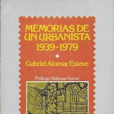 Libros antiguos: MEMORIAS DE UN URBANISTA 1939-1979 / GABRIEL ALOMAR ESTEVE; PROL. B. PORCEL. DEDICADO X AUTOR.. Lote 124049471