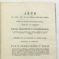 Libros antiguos: ARTE DE SABER VER LAS BELLAS ARTES DEL DISEÑO. TRADUCIDO POR IGNACIO MARCH Y AUMENTADO CON UN TRATAD. Lote 123218518