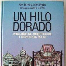 Libros antiguos: UN HILO DORADO. (2500 AÑOS DE ARQUITECTURA Y TECNOLOGÍA SOLAR) BUTTI / PERLIN .. BLUME. Lote 125108403