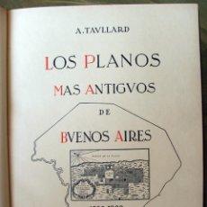 Libros antiguos: LOS PLANOS MAS ANTIGUOS DE BUENOS AIRES -A. TAULLARD - 1580 - 1880.. Lote 125243655