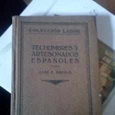 Libros antiguos: RÀFOLS, JOSÉ F.: TECHUMBRES Y ARTESONADOS ESPAÑOLES. BARCELONA, LABOR, 1926. . Lote 125633591