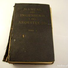 Libros antiguos: MANUAL DEL INGENIERO Y DEL ARQUITECTO TOMO II , 1930. Lote 125831703