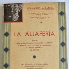 Libros antiguos: HERMANOS ALBAREDA. LA ALJAFERÍA -DATOS PARA SU CONOCIMIENTO HISTÓRICO Y ARTÍSTICO-. 1935. ZARAGOZA.. Lote 125840795