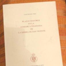 Libros antiguos: PLAZAS MAYORES EN LA COMARCA TOLEDANA DE LA SIERRA DE SAN VICENTE-LCV(39€). Lote 126395119