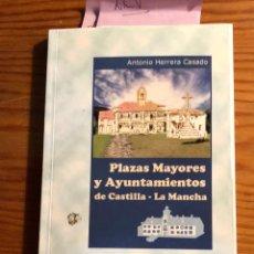 Libros antiguos: PLAZAS MAYORES Y AYUNTAMIENTOS DE CASTILLA LA MANCHALCV(39€). Lote 126395191