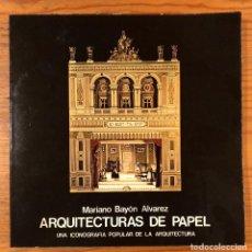 Libros antiguos: ARQUITECTURAS DE PAPEL. MARIANO BAYON(47€). Lote 126396099