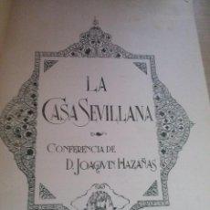 Libros antiguos: LA CASA SEVILLANA CONFERENCIA DE DON JOAQUIN HAZAÑAS 1930 ORIGINAL. Lote 262129965