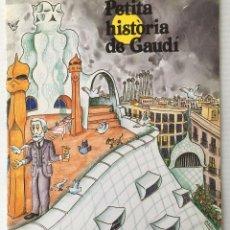 Libros antiguos: PETITA HISTORIA DE GAUDÍ. PILARÏN BAYÉS. MEDITERRÀNIA, 1988.. Lote 126940611