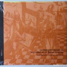 Libros antiguos: LA REPRESENTACIÓN DE LA CIUDAD EN EL RENACIMIENTO. ARQUITHESIS 13. F. AREVALO.. Lote 126945883