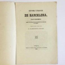 Libros antiguos: REFORMA Y ENSANCHE DE BARCELONA. PLAN ECONÓMICO. RESUMEN... CERDA, ILDEFONSO.. Lote 128211315