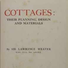 Libros antiguos: COTTAGES: THEIR PLANNING, DESIGN AND MATERIALS. - WEAVER, LAWRENCE. - LONDRES, 1926.. Lote 123260862