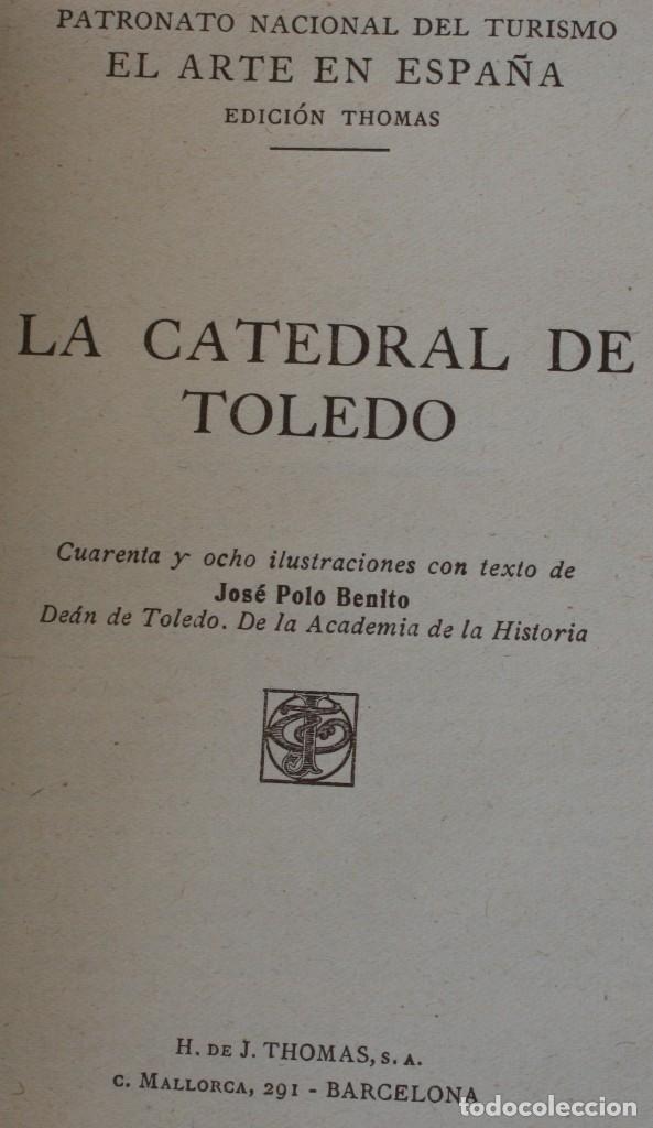 Libros antiguos: ANTIGUO LIBRO COLECCIÓN EL ARTE EN ESPAÑA Nº 25: CATEDRAL TOLEDO. ED. THOMAS 1913 PATRONATO TURISMO - Foto 2 - 130059139