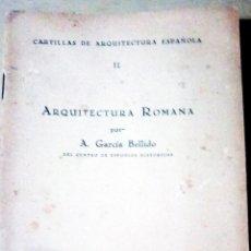 Libros antiguos: ARQUITECTURA ROMANA - GARCIA BELLIDO, A. MADRID 1929. CARTILLAS DE ARQUITECTURA ESPAÑOLAS. Lote 130371682
