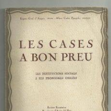 Libros antiguos: LES CASES A BON PREU. LES INSTITUCIONS SOCIALS I ELS PROBLEMES OBRERS. E.GIRALT, A. CARBÓ. 1920. Lote 131126872