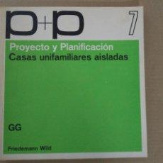 Libros antiguos: PROYECTO Y PLANIFICACIÓN. CASAS UNIFAMILIARES AISLADAS. FRIEDEMAN WILD.. Lote 131130552