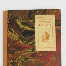 Libros antiguos: L-1458 LES BEAUX CHATEAUX DE FRANCE .EDITADO POR HACHETTE.AÑO 1924.. Lote 131257947