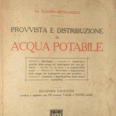 Libros antiguos: SUMINISTRO Y DISTRIBUCIÓN DEL AGUA POTABLE. CLAUDIO MISTRANGELO. ED. HOEPLI 1928. EN ITALIANO.. Lote 132547454