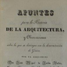 Libros antiguos: APUNTES PARA LA HISTORIA DE LA ARQUITECTURA, Y OBSERVACIONES SOBRE LA QUE SE DISTINGUE CON LA.... Lote 123202252