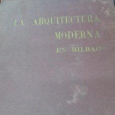 Libros antiguos: LA ARQUITECTURA MODERNA EN BILBAO 1924. Lote 133310646