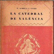 Libros antiguos: ALMELA I VIVES : LA CATEDRAL DE VALENCIA (BARCINO, 1927). Lote 133998762