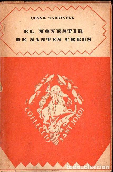 CÉSAR MARTINELL : EL MONESTIR DE SANTES CREUS (BARCINO, 1929) (Libros Antiguos, Raros y Curiosos - Bellas artes, ocio y coleccion - Arquitectura)