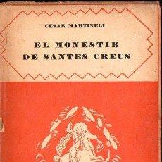 Libros antiguos: CÉSAR MARTINELL : EL MONESTIR DE SANTES CREUS (BARCINO, 1929). Lote 133998982