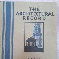 Libros antiguos: THE ARCHITECTURAL RECORD APRIL 1929. REVISTA DE ARQUITECTURA. FOTOGRAFÍAS, PLANOS, PUBLICIDAD.... Lote 134014619