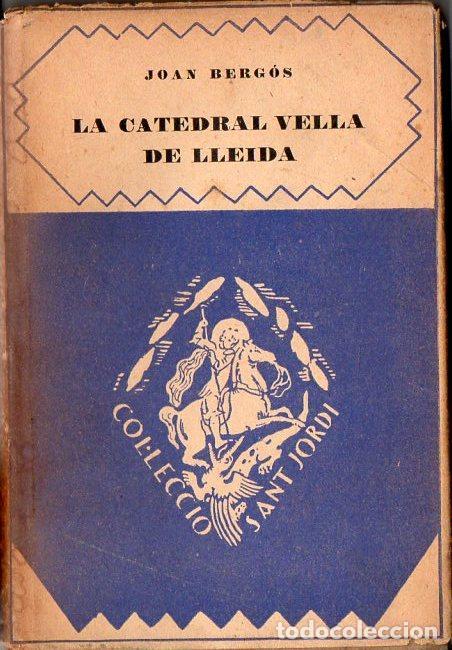 JOAN BERGÓS . LA CATEDRAL VELLA DE LLEIDA (BARCINO, 1928) EN CATALÁN (Libros Antiguos, Raros y Curiosos - Bellas artes, ocio y coleccion - Arquitectura)