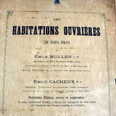 Libros antiguos: L-5135.LES HABITATIONS OUVRIÈRES EN TOUS PAYS. ÉMILE MULLER ET ÉMILE CACHEUX. 78 LÁMINAS. AÑO 1889.. Lote 135022918
