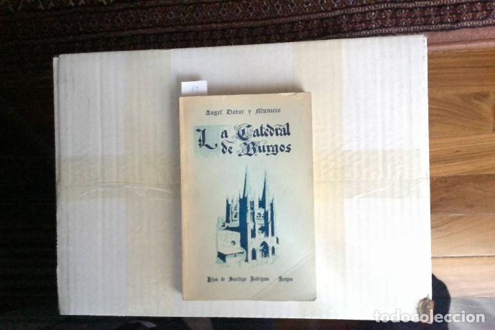 LA CATEDRAL DE BURGOS, ÁNGEL DOTOR Y MUNICIO (Libros Antiguos, Raros y Curiosos - Bellas artes, ocio y coleccion - Arquitectura)
