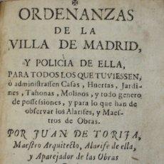 Libros antiguos: ORDENANZAS DE LA VILLA DE MADRID, Y POLICIA DE ELLA, PARA TODOS LOS QUE TUVIESSEN, O.... Lote 123252767
