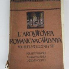 Libros antiguos: L'ARQUITECTURA ROMANICA A CATALUNYA, VOL III, SEGLES XII Y XIII, PUIG I CADAFALCH, J. GODAY. 21X27CM. Lote 136487210