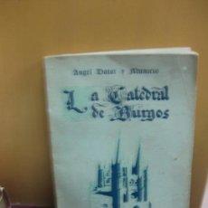 Libros antiguos: ANGEL DOTOR Y MUNICIO. LA CATEDRAL DE BURGOS. GUIA HISTORICO-DESCRIPTIVA. HIJOS SANTIAGO RODR. 1928.. Lote 136558222