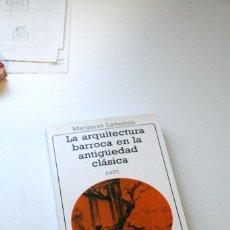 Libros antiguos: LA ARQUITECTURA BARROCA EN LA ANTIGUEDAD CLASICA MARGARETT LYTTELTON. Lote 136656146