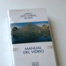 Libros antiguos: MANUALDELVIDRIO_SAINTGOBAIN2001. Lote 136656166