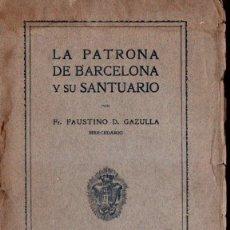 Libros antiguos: FAUSTINO GASULLA : LA PATRONA DE BARCELONA Y SU SANTUARIO (GALVE, 1918). Lote 137887378