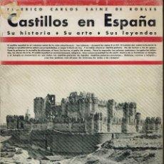 Libros antiguos: CASTILLOS EN ESPAÑA.SU HISTORIA.SU ARTE.SUS LEYENDAS,POR FEDERICO CARLOS SÁINZ DE ROBLES. 1932(4.7). Lote 138891386