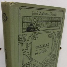 Libros antiguos: MANUALES GALLACH 39 - CANALES DE RIEGO - JOSÉ ZULUETA GOMIS. Lote 139910126