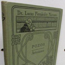 Libros antiguos: MANUALES GALLACH 86 - POZOS ARTESIANOS - DR. LUCAS FERNANDEZ NAVARRO. Lote 139910330