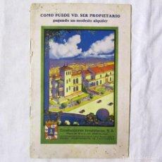 Libros antiguos: COMO PUEDE SER USTED PROPIETARIO PAGANDO UN MODESTO ALQUILER. AÑOS 30. CASAS BARATAS CARTAGENA. Lote 140180678