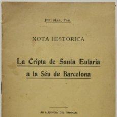 Libros antiguos: LA CRIPTA DE SANTA EULARIA A LA SÉU DE BARCELONA. - MAS Y DOMÉNECH, JOSEPH.. Lote 141109578