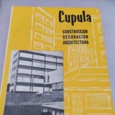 Libros antiguos: REVISTA CUPULA AÑO 1959. CONSTRUCCIÓN DECORACIÓN ARQUITECTURA. . Lote 141478298
