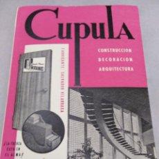 Libros antiguos: REVISTA CUPULA AÑO 1959. CONSTRUCCIÓN DECORACIÓN ARQUITECTURA. . Lote 141478426