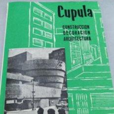 Libros antiguos: REVISTA CUPULA AÑO 1959. CONSTRUCCIÓN DECORACIÓN ARQUITECTURA. . Lote 141478550