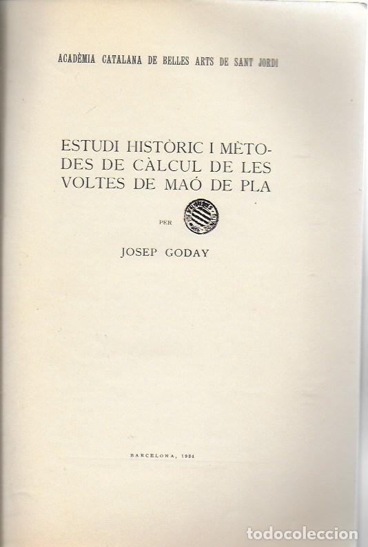 Libros antiguos: Estudi historic i metodes de càlcul de les voltes de maó de Pla / Josep Goday. BCN, 1934. 27x18cm. - Foto 2 - 142065794
